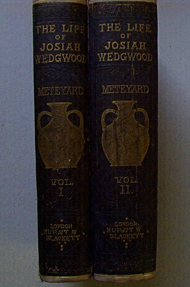 THE LIFE AND WORKS OF JOSIAH WEDGWOOD from His Private Correspondence and Family Papers